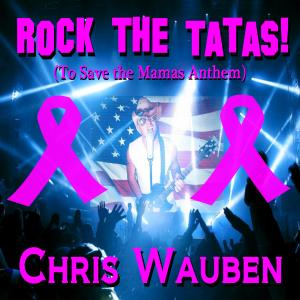 Rock the Tatas (To Save the Mamas Anthem)